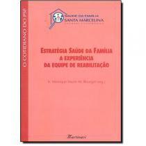 Livro - Estratégia Saúde da Família a Experiência da Equipe de Reabilitação - Bourget - Martinari