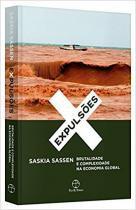 Livro - Expulsões: Brutalidade e complexidade na economia global -