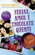Livro - Férias, amor e chocolate quente -