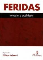 Livro - Feridas Conceitos e Atualidades - Malagutti  - Martinari