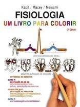 Livro - Fisiologia um Livro para Colorir - Kapit - Roca