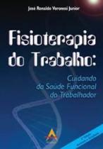Livro - Fisioterapia do Trabalho - Cuidando da Saúde Funcional do Trabalhador - Veronesi Jr. - Andreoli