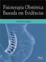 Livro - Fisioterapia Obstétrica Baseada em Evidências - Lemos - Medbook