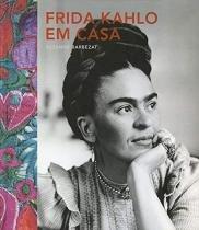 Livro - Frida Kahlo em casa -