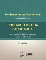 Livro - Fundamentos de Odontologia - Epidemiologia da Saúde Bucal - Antunes - Santos