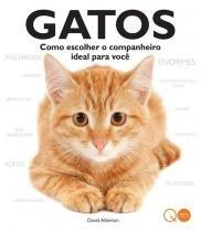 Livro - Gatos : Como escolher o companheiro ideal para você -