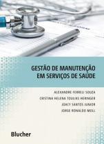Livro - Gestão de Manutenção em Serviços da Saúde - Moll - Edgard blucher