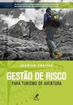 Livro - Gestão de Risco - Para Turismo de Aventura - Freitas - Manole