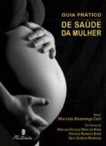 Livro - Guia Prático de Saúde da Mulher - Calil - Martinari