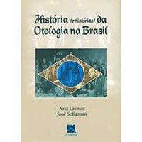 Livro - História e Histórias da Otologia no Brasil - Lasmar - Revinter