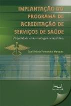 Livro - Implantação do Programa de Acreditação de Serviços de Saúde - - Medbook