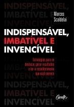 Livro - INDISPENSÁVEL, IMBATÍVEL E INVENCÍVEL -