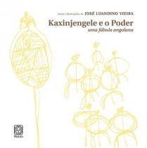 Livro - Kaxinjengele E O Poder Uma Fábula Angolana -