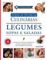 Livro - Le Cordon Bleu : Legumes, sopas e saladas : Todas as técnicas culinárias -