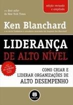 Livro - Liderança de Alto Nível - Blanchard - Bookman