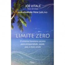 Livro - Limite zero - O sistema havaiano secreto para prosperidade, saúde, paz, e mais ainda