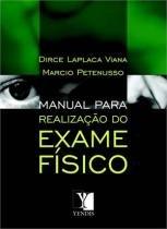 Livro - Manual para Realização de Exame Físico - Viana - Yendis