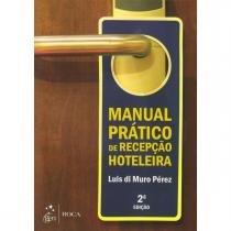 Livro - Manual Prático de Recepção Hoteleira - Pérez - Roca