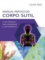 Livro - Manual Prático do Corpo Sutil -