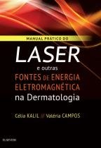Livro - Manual Pratico do Laser e outras fontes de energia elatromagnética na Dermatologia - Kalil - Elsevier