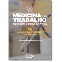Livro - Medicina do Trabalho - Preparatório para Concursos e Prova de Título - 520 Questões Comentadas e Resumos Práticos - Sanar