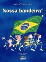 Livro - Nossa Bandeira! -