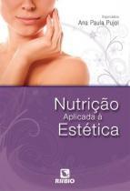 Livro - Nutrição Aplicada à Estética - Pujol - Rúbio