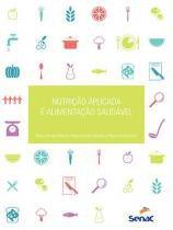Livro - Nutrição Aplicada e alimentação saudável - Martins - Senac