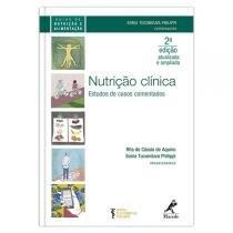 Livro - Nutrição Clínica - Estudos de Casos Comentados - Aquino - Manole