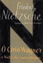 Livro - O caso Wagner / Nietzsche contra Wagner -
