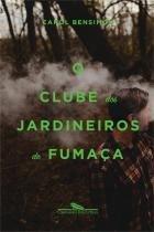 Livro - O clube dos jardineiros de fumaça -