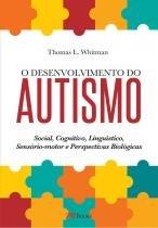 Livro - O Desenvolvimento do Autismo - Whitman , Thomas L. - M. books