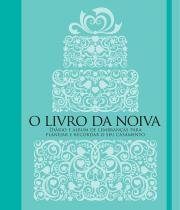 Livro - O livro da noiva -