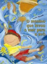 Livro - O menino que levou o mar para o avô -