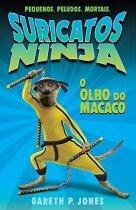 Livro - O olho do macaco: suricatos ninja -