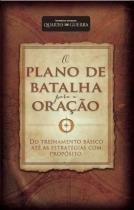 Livro O Plano de Batalha para a Oração  Stephen e Alex Kendrick - Editora bv books