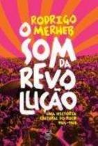 Livro - O som da revolução: Uma história cultural do rock (1965-1969) - Uma história cultural do rock (1965-1969)
