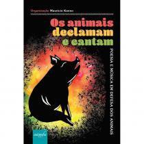 Livro Os animais declamam e cantam: poesia e música em defesa dos animais - Editora autografia