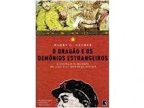 Livro Os Dragões e os Demônios Estrangeiros - Harry G. Gelber