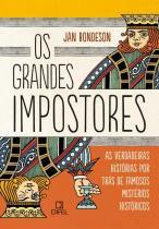 Livro - Os grandes impostores: As verdadeiras histórias por trás de famosos mistérios históricos -