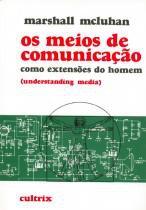 Livro - Os Meios de Comunicação Como Extensões do Homem -