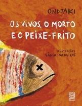 Livro - Os Vivos, O Morto E O Peixe-Frito -