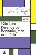 Livro - Otto Lara Resende ou Bonitinha, mas ordinária -