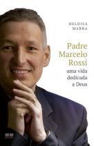 Livro - Padre Marcelo Rossi: Uma vida dedicada a Deus -