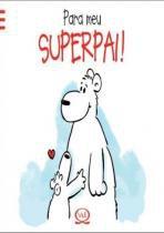 Livro - Para meu superpai! -