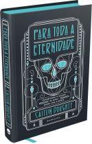 Livro - Para Toda a Eternidade -