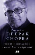Livro - Pergunte a Deepak Chopra sobre meditação e consciência superior -