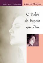Livro - Poder da esposa que ora, o livro de orações - Editora