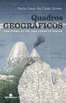 Livro - Quadros Geográficos: Uma Forma De Ver, Uma Forma De Pensar -