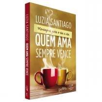 Livro Quem Ama Sempre Vence - Reedição - Luzia Santiago - Canção Nova